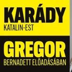 Karády est 2021. Gregor Bernadett előadása, online jegyvásárlás
