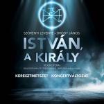 István a király koncert 2021. Online jegyvásárlás