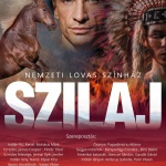Nemzeti Lovas Színház Szilaj előadások 2021. Online jegyvásárlás