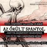Székesfehérvári előadás 2020. Az őrült spanyol - egy világjárvány margójára