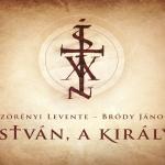 István a király rockopera Győr 2020. Online jegyvásárlás