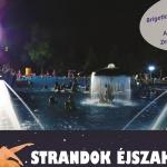 Éjszakai fürdőzés Komárom 2021.  Strandok Éjszakája a Brigetio Gyógyfürdőben!