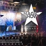Magic Show 2020. Látványos bűvész és illúzió show előadások online jegyvásárlással