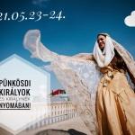 Pünkösdi királyok és királynék nyomában 2021 Mórahalom