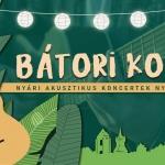 Bátori Korzó 2021. Nyári akusztikus koncertek Nyírbátorban