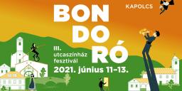Bondoró Utcaszínház Fesztivál 2021 Kapolcs