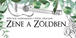 Zene a Zöldben 2020. Vasárnap esti koncertsorozat  Siófokon