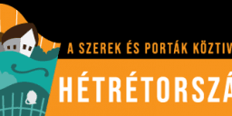 Hétrétország Fesztivál 2021. Az őrségi szerek és porták köztiválja Őriszentpéteren
