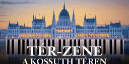 Térzene program 2021 Budapest. Tér - Zene ingyenes szabadtéri koncertek a Kossuth téren