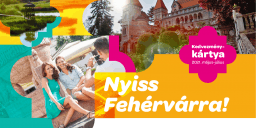 Fehérvár kártya 2021. Extra programkedvezmények Nyiss Fehérvárra kártyával szállásfoglalóknak