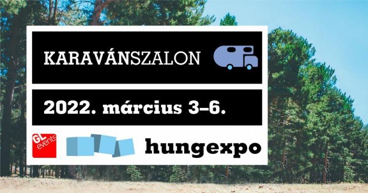 Karaván Szalon Budapest 2022. Lakókocsi kiállítás Hungexpo Vásárközpont