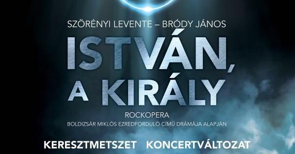 István a király koncert 2021