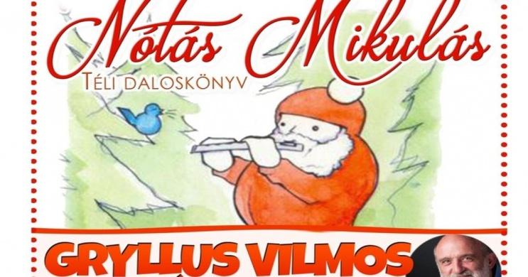 Gryllus Vilmos Mikulás koncert 2021. Nótás Mikulás műsor és online jegyvásárlás