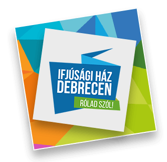 Ifjúsági Ház Debrecen programok 2020