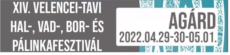 Velencei-tavi Hal-, Vad-, Bor- és Pálinkafesztivál 2021 Agárd